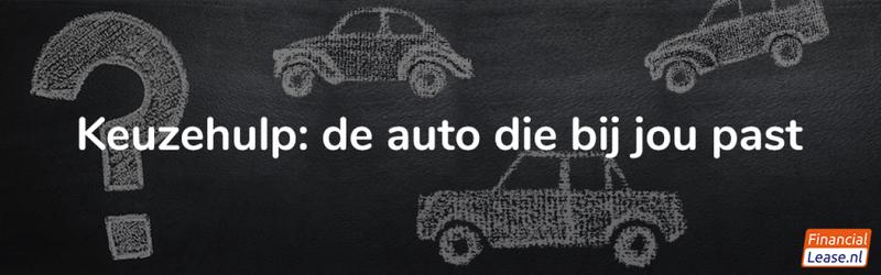Keuzehulp : de auto welke het beste bij jou past