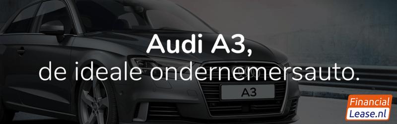 De ideale ondernemersauto audi a3