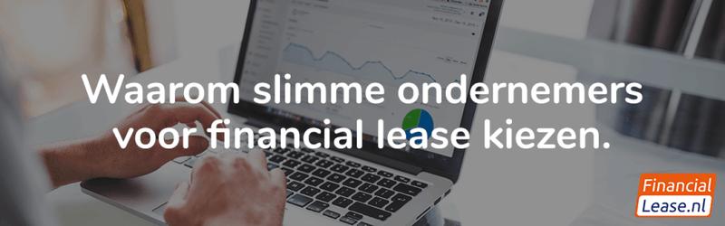 Waarom slimme ondernemers voor financial lease kiezen